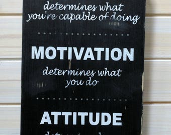 Ability  Motivation Attitude - Wood Sign {Inspirational Sign}