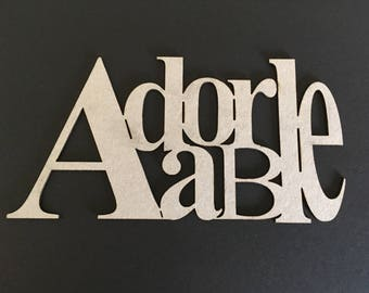 "Laser cut Chipboard ""adorable"""