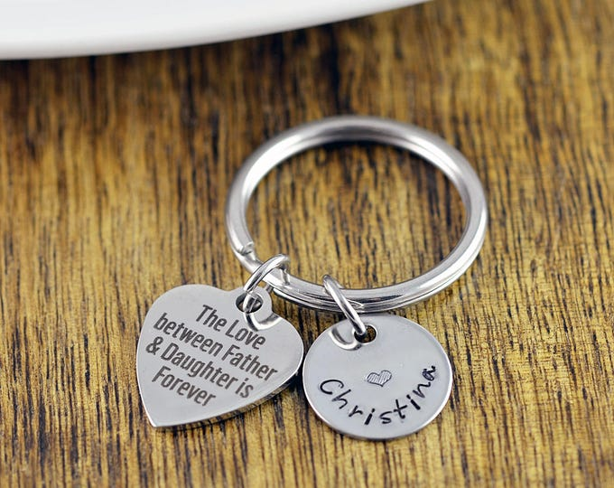 Dad Keychain, Engraved Keychain, The Love Between A Father and Daughter is Forever Keychain, Personalized Father's Day Gift, Custom Keychain