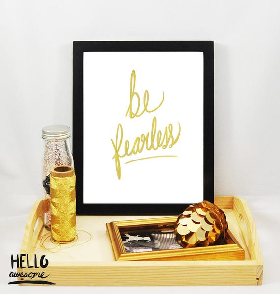 Be Fearless Gold Lettered Script 8x10 Print