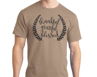 "Men's Tee 100% Ring Spun Cotton ""Thankful, Grateful, Blessed"" a RealLifeOutfits favorite design, Positive message t shirt"