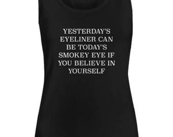 Yesterday's Eyeliner Smokey Eye Believe In Yourself Women's Tank Top Black