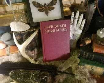 Antique LIFE DEATH & HEREAFTER Spiritualism Occult Psychic book Witchcraft