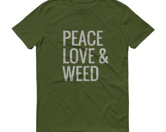 PEACE LOVE & WEED Fashion Fit T-Shirt - Weed Shirt, Love Weed Shirt, Funny Weed Shirt, Weed Lover Shirt, Weed T-Shirt, Cannabis T-shirt, Pot