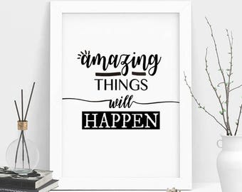 Amazing Things Will Happen, Motivational Wall Art, Quote Poster, Quote Print Minimalist Wall Art, Black and White, Home Decor, Modern Print