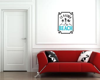 I'd rather be at the beach Multi-Colored Home and Family Vinyl Wall Quote