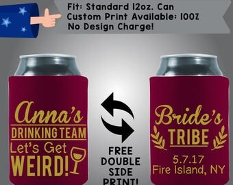Name's Drinking Team Let's Get Weird! Bride Tribe Date Place Collapsible Neoprene Bachelorette Can Cooler Double Side Print (Bachelorette9)