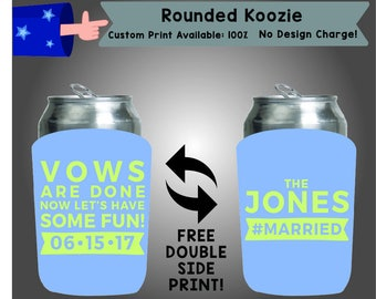 Vows Are Done Now Let's Have Some Fun Date Last Name Hashtag Rounded Cooler Double Side Print (RK-W4)