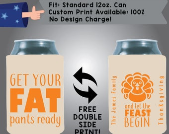 Get Your Fat Pants Ready And Let The Feast Begin Collapsible Fabric Thanksgiving Custom Can Cooler Double Side Print (Etsy-Thanksgiving03)