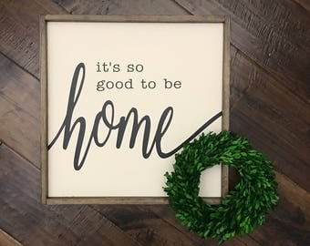 It's So Good To Be Home Sign | Wood Sign | Farmhouse Sign | Farmhouse Style | Farmhouse Decor | Wood Framed Sign | Home Decor | Home Sign