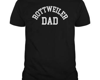 Rottweiler Dad Shirt - Rottweiler Dad T shirt - Dad To A Rottweiler - Dog Parents - Rottie T-shirts - Rottweiler Owners - Canine Gifts