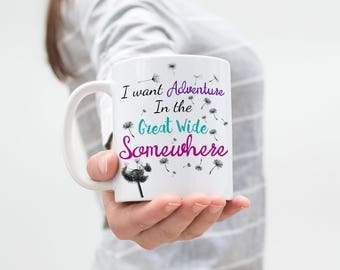 "Beauty and the Beast Dandelion ""I want Adventure in the Great Wide Somewhere"" Quote Mug 11 and 15 Ounce"