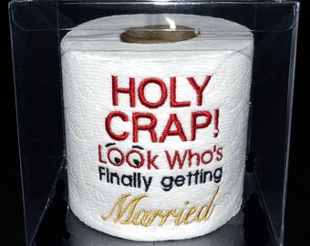Embroidered Holy Crap look who's finally getting Married toilet paper in clear display gift box