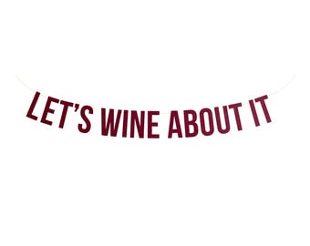 Let's Wine About It banner in burgundy card stock with cream string | wine tasting banner | birthday party banner