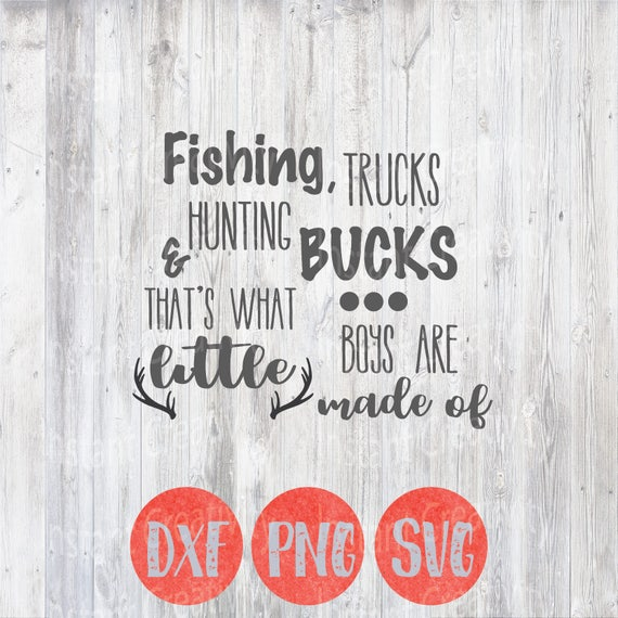 Baby Svg Fishing Trucks Hunting Bucks What Little Boys Made
