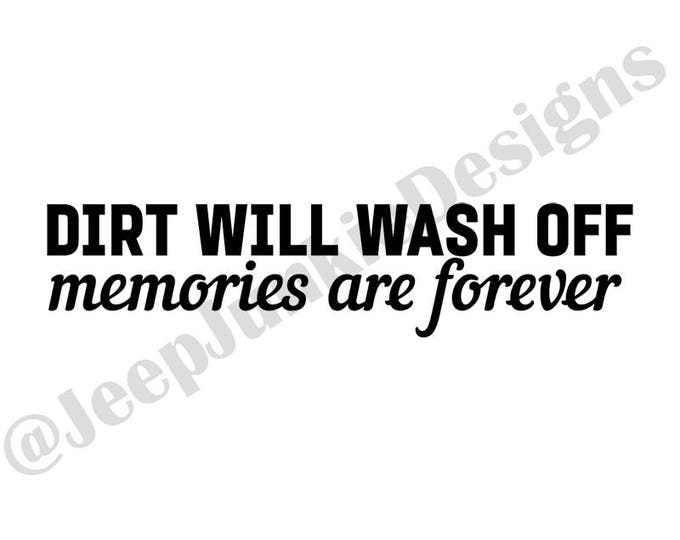 Dirt Will Wash Off, Memories Are Forever