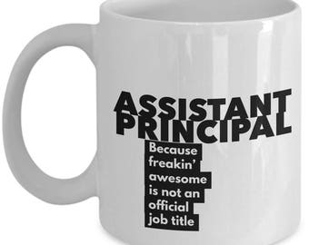 Assistant Principal because freakin' awesome is not an official job title - Unique Gift Coffee Mug