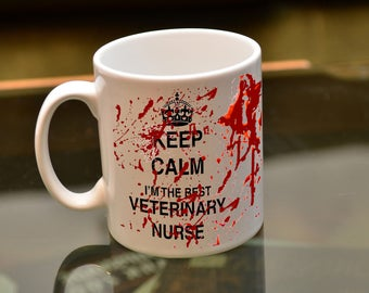 VET NURSE Gift Keep Calm I'm the Best Veterinary Nurse Bloody Sublimation Mug. Birthday Gift For The Clumsy Veterinary Assistant