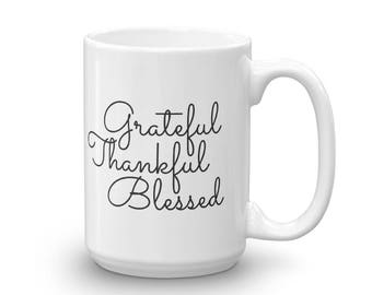 Grateful Thankful Blessed Mug, Inspirational Mug, Grateful Thankful Blessed, Holiday Mug, Thanksgiving, Coffee Mug