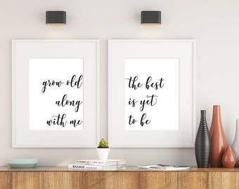 Grow old along with me the best is yet to be, anniversary gift, bedroom decor, wedding signage, couples quote, love, 8X10 11X14 printable