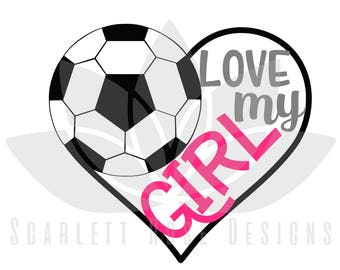 Soccer Heart SVG, Soccer Mom, Love my Girl cut file for silhouette cameo and cricut