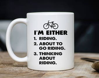 Funny Cyclist Mug - I'm Either... Coffee & Tea Mug - Best Hilarious Cycling Teacup Gift - 11oz Ceramic Bike Rider/Lover Cup