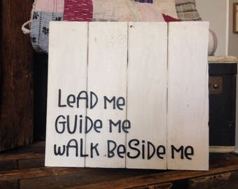 Wood lead me guide me sign / rustic sign / wood sign / pallet sign / LDS home decor / LDS quote / LDS hymn sign / walk beside me