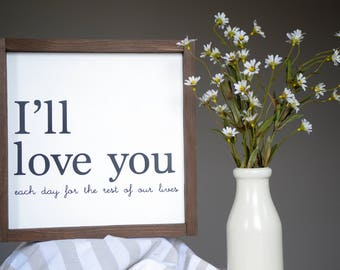 "Wooden Home Decor Sign | I'll Love You | - 13"" x 13"""