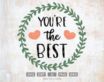 You're The Best - Cut File/Vector, Silhouette, Cricut, SVG, PNG, Clip Art, Download, Holidays, Hearts, Valentine's Day, Calligraphy, Quote