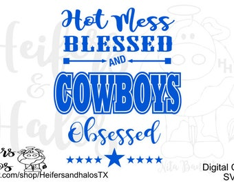 Hot Mess, Blessed, and Dallas Cowboys Obsessed svg, pdf, png, eps, dxf, studio3, cricut, sihouette, digital cut file, t-shirts, cups, decal