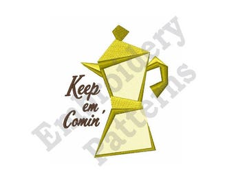 Keep The Percolator On - Machine Embroidery Design