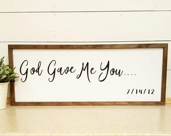 Handcrafted Wood Home Decor Sign - God Gave Me You..