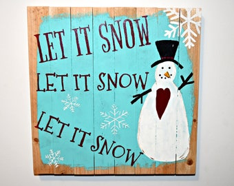 Let It Snow  12 X 12 Pallet Sign