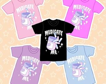 Medicate Me T-shirt!