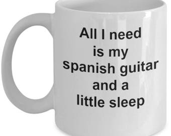 spanish guitar mug-All I need is my spanish guitar and a little sleep-acoustic-madrigal