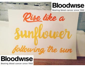 CHARITY BLOODWISE A4 Hand Painted 'Rise Like A Sunflower'': The Girls Musical Quote