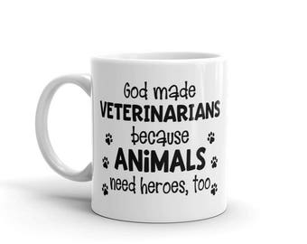 God Made Veterinarians Because Animals Need Heroes Too Vet Clinic Doctor Dog Cat Small Large Animal Vet School Graduation Gift Idea Mug