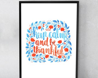 Keep Calm And Be Thankful - Various Dimensions - ART PRINT ; Watercolor Painting ; Wall art ; Hand Painted