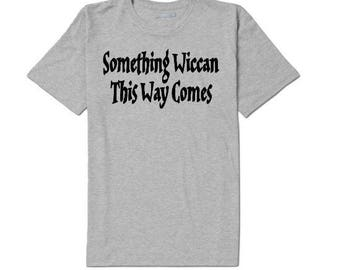Something Wiccan This Way Comes Unisex T Shirt Many Sizes Colors Custom Horror Halloween Merch Massacre