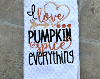 I Love Pumpkin Spice Everything Decorative Kitchen Towel