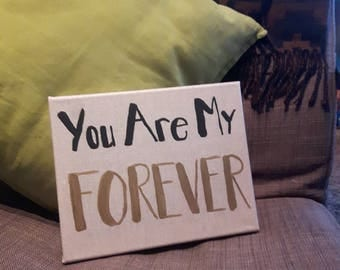 You are my Forever Burlap Black and Gold Handpainted Sign