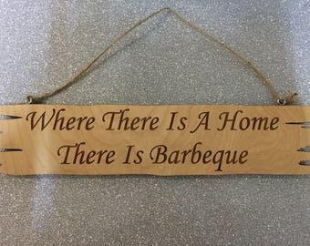 Where There is a Home There is BBQ Sign