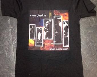 SHIRT Slow Gherkin Shed Some Skin
