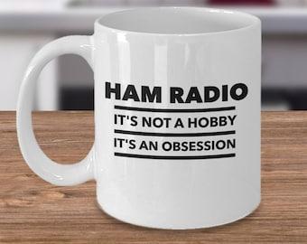 "Funny Ham Radio Mug - Dad and Grandpa - Mom and Grandma ""Ham Radio. It's Not A Hobby. It's An Obsession"" - Ceramic 11 oz Coffee Tea Cup"