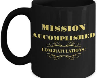Congratulations Gift For Graduation, Promotion, Engagement, New Job, Winning Season - Mission Accomplished! Congratulations! 11 / 15 oz Mug