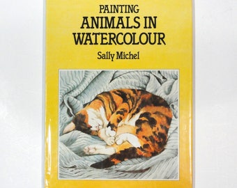 Painting Animals In Water Colour, by Sally Michel - 1989 hardbound