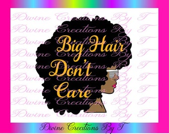 Big Hair Don't Care (Svg,Dxf, Eps)