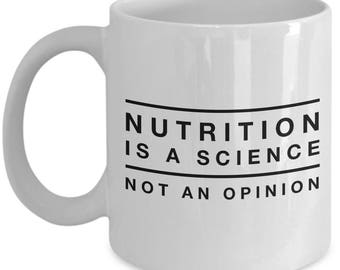 Nutritionist Gifts – Dietitian / Nutritionist Mug – Nutrition is a Science Not an Opinion – Registered Dietician Day Coffee Mug, 11 Oz.