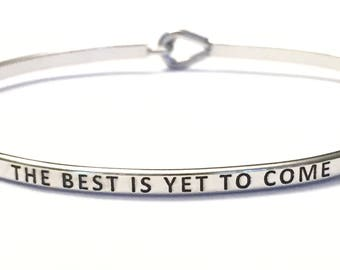 Inspired bangle bracelet ( the best is yet to come )