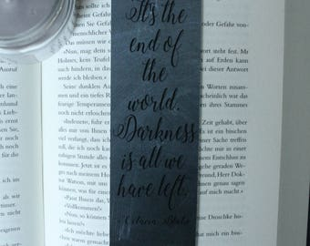 """The 100 Octavia Blake Bookmark """"It's the end of the world. Darkness is all we have left."""""""